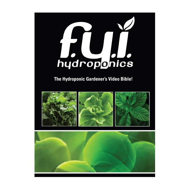 F.Y.I. Hydroponics DVD | Toledo Indoor Garden